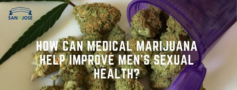 How Can Medical Marijuana Help Improve Men's Sexual Health?