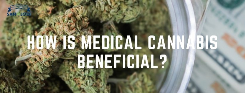 How Is Medical Cannabis Beneficial?