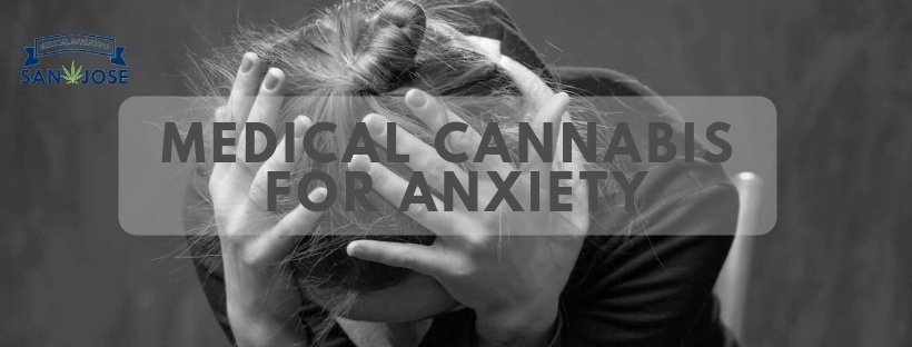 Medical Cannabis for Anxiety san jose