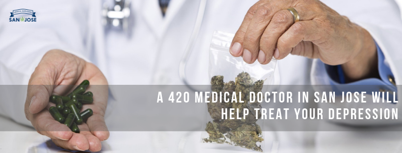 Depression? Here's How A 420 Medical Doctor In San Jose Will Fix It