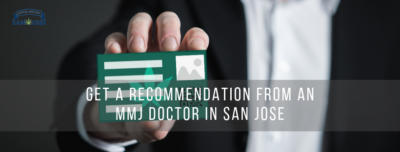 get a recommendation from an MMJ doctor in San Jose