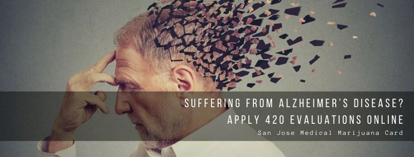 Suffering From Alzheimer's Disease ? Apply 420 Evaluations Online